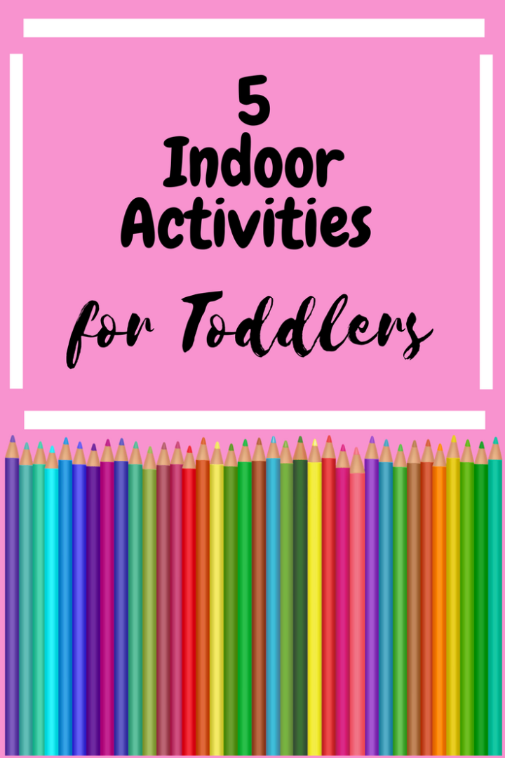 5 Indoor Activities for Toddlers